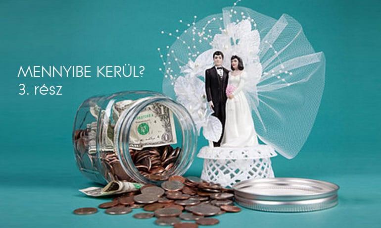 Mennyibe kerül egy esküvő? – 3. rész